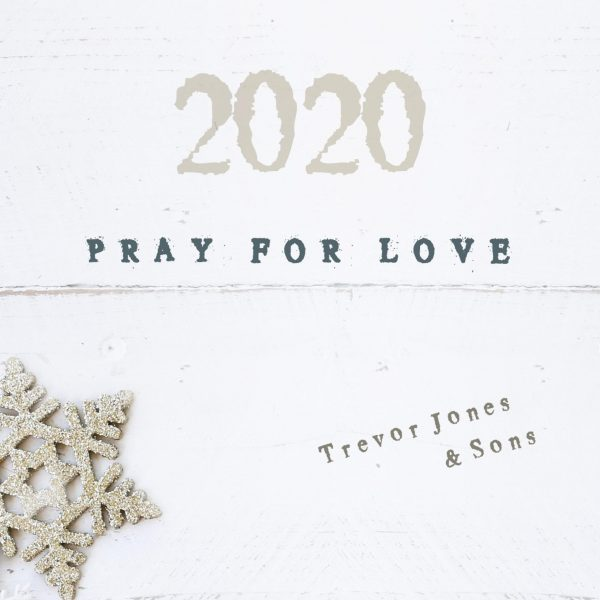 Pray For Love - Trevor Jones